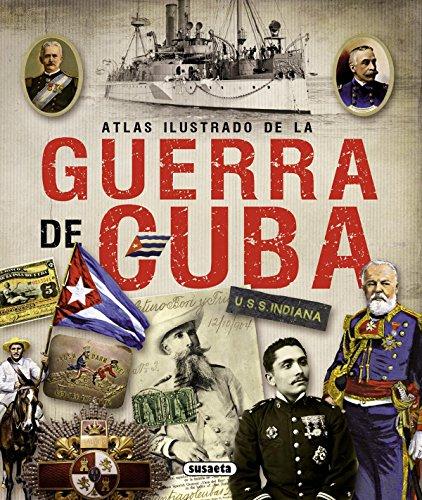 La guerra de Cuba (Atlas Ilustrado)