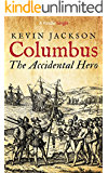 Columbus: the Accidental Hero (Kindle Single)