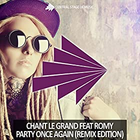 Chant Le Grand ft. Romy-Party Once Again (Remix Edition)