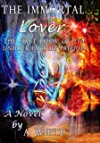 Book cover image for The Immortal Lover: The UnHoly Pursuit Saga Prequel: Volume 1