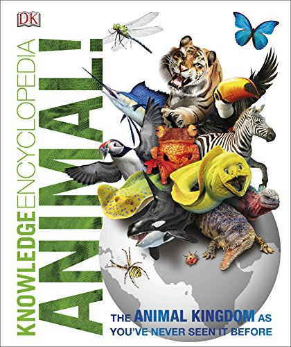 Knowledge Encyclopedia Animal!: The Animal Kingdom as you've Never Seen it Before (Dk)