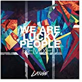 Songtexte von Lange - We Are Lucky People Remixed