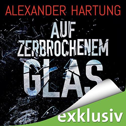 Auf zerbrochenem Glas (Nik Pohl 1)
