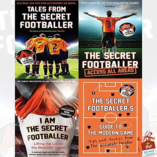 Secret Footballer Collection 4 Books Bundle With Gift Journal (Tales from the Secret Footballer, I Am The Secret Footballer: Lifting the Lid on the Beautiful Game, The Secret Footballer: Access All Areas, The Secret Footballer's Guide to the Modern Game)