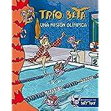 Trío Beta 8. Una Misión Olímpica (BAT PAT TRIO BETA)