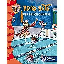Una misión olímpica (Trío Beta 8) (Bat Pat)