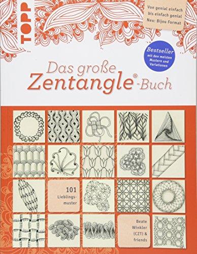 Das große Zentangle Buch: 101 Lieblingsmuster. Von genial einfach bis einfach genial.