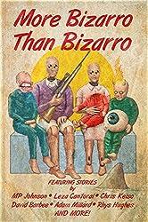 More Bizarro than Bizarro (English Edition)