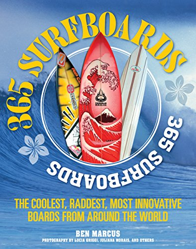 Download Pdf 365 Surfboards The Coolest Raddest Most Innovative