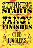 Stunning Starts and Fancy Finishes: For Club Jugglers