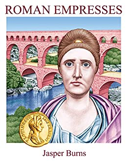 Roman Empresses (English Edition) von [Burns, Jasper]