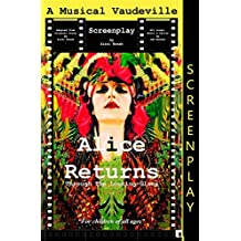 Alice Returns Through The Looking-Glass: A Musical Vaudeville Screenplay