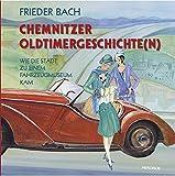 Chemnitzer Oldtimergeschichte(n): Wie die Stadt zu einem Fahrzeugmuseum kam