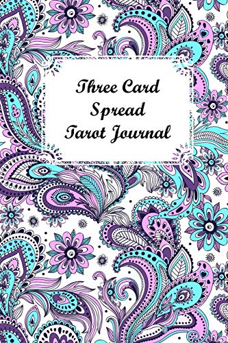 Three Card Spread Tarot Journal: Turquoise Purple Paisley, A Daily Record Your Readings Diary -