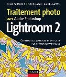 Traitement photo avec Photoshop Lightroom 2 : Cataloguez, corrigez et diffusez vos photos numériques (Hors Collection)