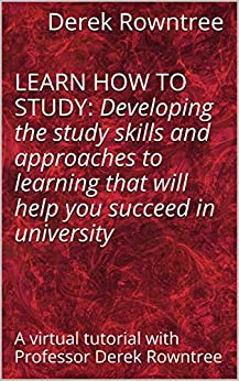 Learn how to Study: A Realistic Approach - Derek Rowntree ...