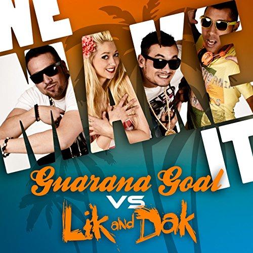 We Make It (Guarana Goal vs. Lik & Dak)