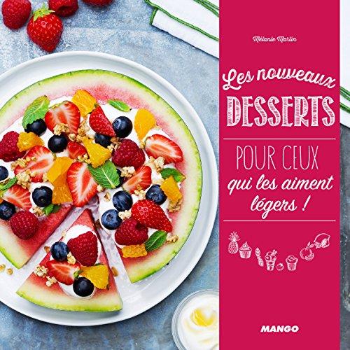 Les nouveaux desserts pour ceux qui les aiment légers !