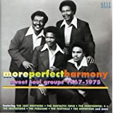 More Perfect Harmony -Sweet Soul Groups