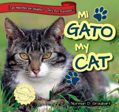Mi Gato/My Cat (Las mascotas son geniales! / Pets Are Awesome!) por Norman D. Graubart