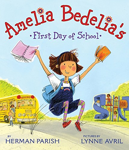 Amelia Bedelia's First Day of School por Herman Parish