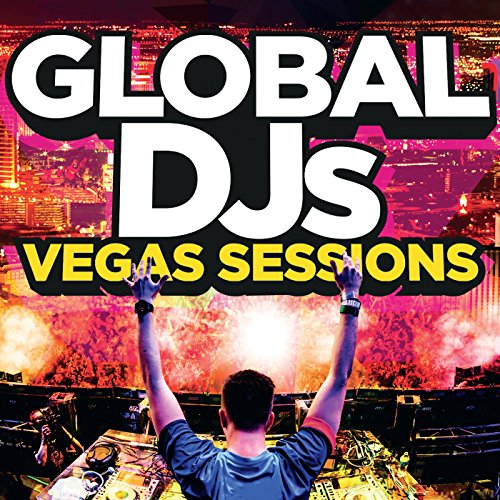 Global DJs – Vegas Sessions [E...