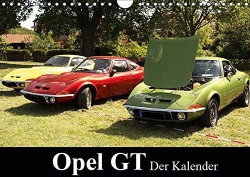 Opel GT Der Kalender (Wandkalender 2019 DIN A4 quer): Der Kalender zeigt tolle Aufnahmen des Oltimers Opel GT (Monatskalender, 14 Seiten ) (CALVENDO Mobilitaet)