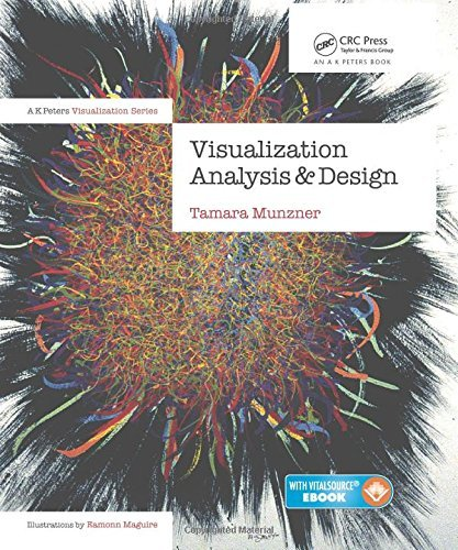 Visualization Analysis and Design (AK Peters Visualization Series): Written by Tamara Munzner, 2014 Edition, (Har/Psc) Publisher: A K Peters/CRC Press [Hardcover]