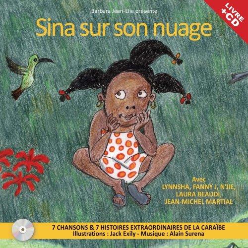 sina-sur-son-nuage-7-chansons-7-histoires-extraordinaires-de-la-caraibe-inclus-un-livre