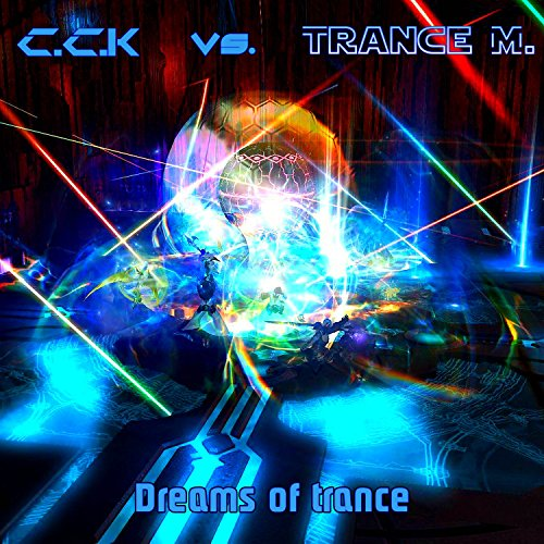 Dreams of Trance [Explicit] (Trance M. Remix)