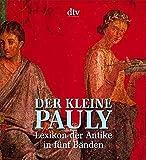 Der Kleine Pauly: Lexikon der Antike in fünf Bänden -