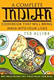 #6: A Complete Indian Cookbook That Will Bring India into Your Lives: Best Indian Recipes That Would Reach Your Heart