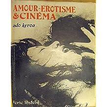 AMOUR-EROTISME ET CINEMA