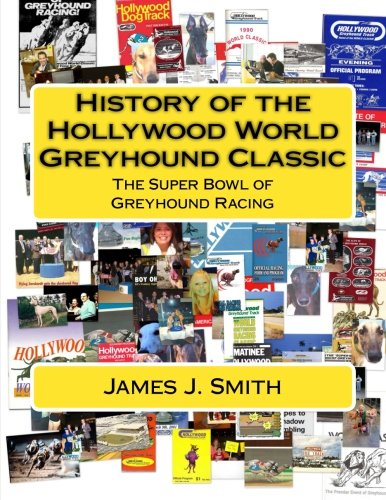 history-of-the-hollywood-world-greyhound-classic-the-super-bowl-of-greyhound-racing