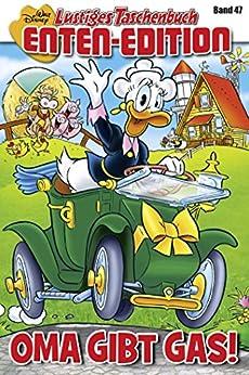 Lustiges Taschenbuch Enten-Edition 47: Oma gibt Gas