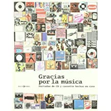 Gracias por la música: portadas de CD y cassette hechas en casa = Thank you for the music : home-made CD and tape sleeves