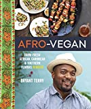 Afro-vegan: Farm-fresh African, Caribbean, and Southern Food Remixed