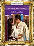 His Duty, Her Destiny (Mills & Boon Historical)
