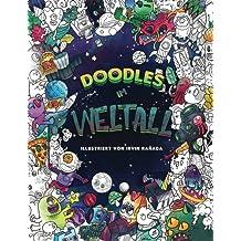 Doodles im Weltall: Entspanne dich auf einer intergalaktischen Reise durch das Universum: Malbuch für Erwachsene