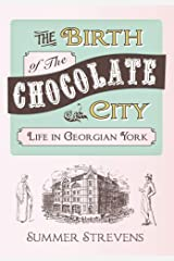 The Birth of the Chocolate City: Life in Georgian York Paperback