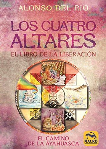 Los Cuatro Altares. El libro de la liberación (Nueva Sabiduría)