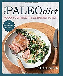 The Paleo Diet: Food Your Body Is Designed to Eat by Paediatric Oncologist Department of Paediatrics Daniel Green MD (2015-01-06)
