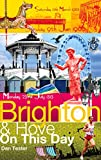 Brighton & Hove on This Day: History, Facts & Figures from Every Day of the Year