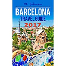 Barcelona: Barcelona Travel Guide (Europe Travel Guides Book 1) (English Edition)