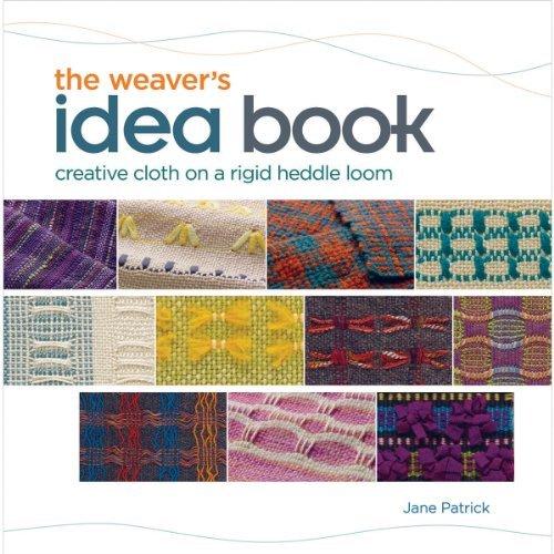Weaver's Idea Book: Creative Cloth on a Rigid-Heddle Loom by Jane Patrick (2010-07-28)