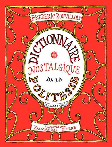 Dictionnaire nostalgique de la politesse (ESSAIS) par Frédéric Rouvillois