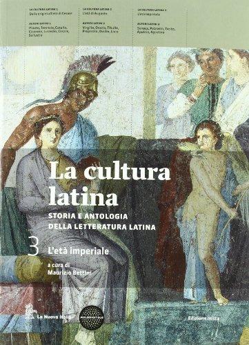 La cultura latina. Per le Scuole superiori. Con espansione online: 3