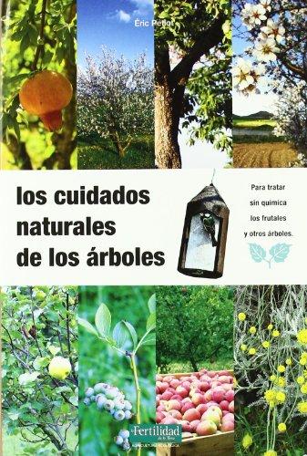 Descargar Libro Los cuidados naturales de los árboles (Guías para la Fertilidad de la Tierra) de Eric Petiot