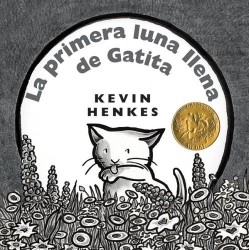 Kitten's First Full Moon (Spanish edition): La primera luna llena de Gatita by Henkes, Kevin (2006) Hardcover