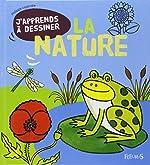 J'apprends à dessiner la nature de Philippe Legendre